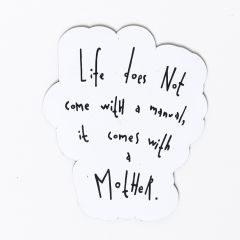 """Life does not come with a manual"" Magnet"
