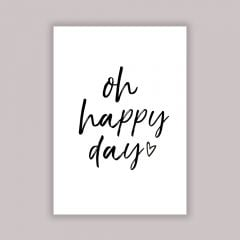 """Oh Happy Day"" Poster in A4"