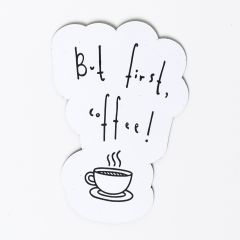 """But First Coffee "" Magnet"