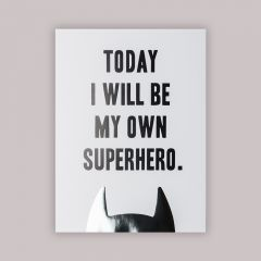 """Today I Will Be My Own Superhero"" White Poster"