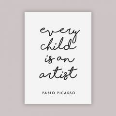 """Every Child Is An Artist"" White Poster"