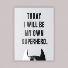 """Today I Will Be My Own Superhero"" Poster"